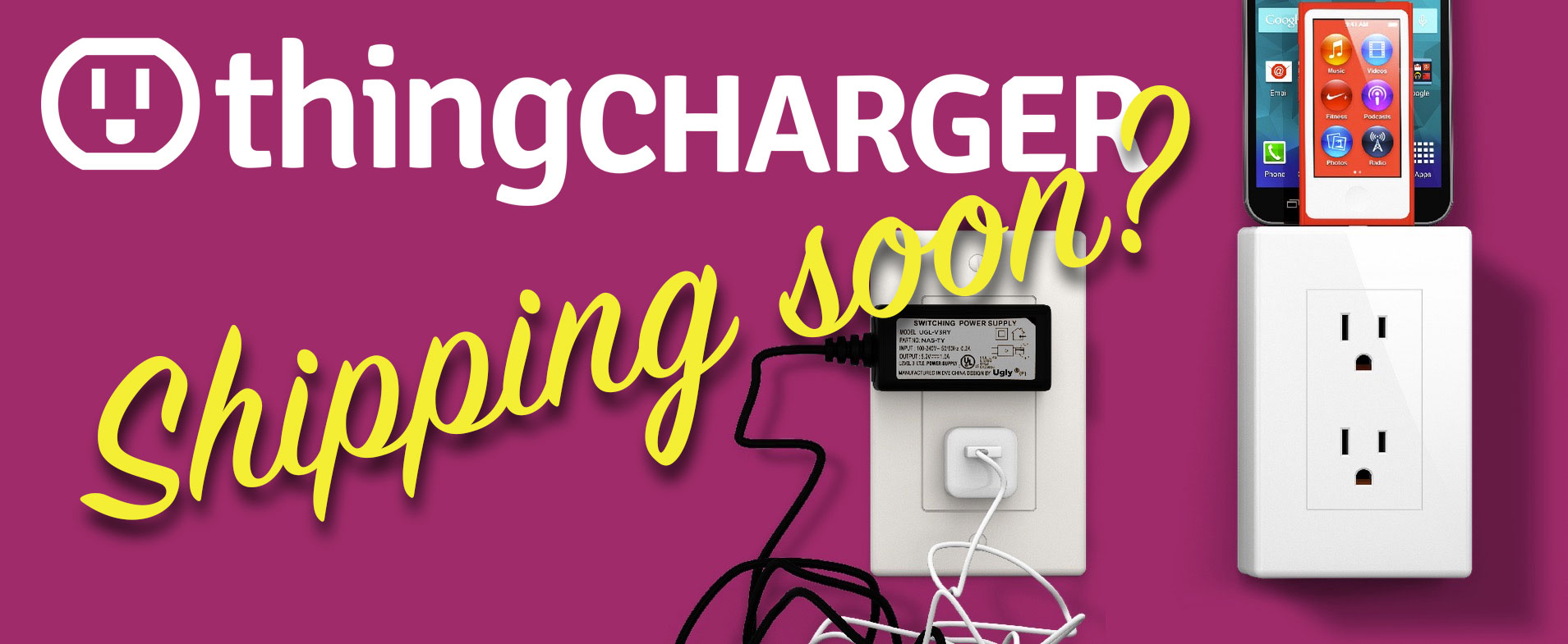 thingcharger-shipping-soon